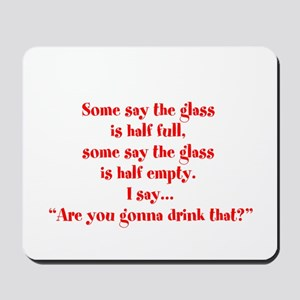 Are you going to drink that? Mousepad
