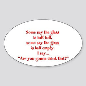 Are you going to drink that? Sticker (Oval)