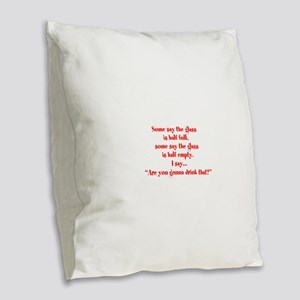 Are you going to drink that? Burlap Throw Pillow