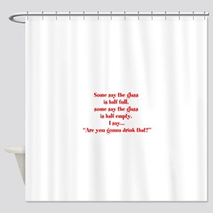 Are you going to drink that? Shower Curtain