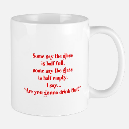 Are you going to drink that? Mug