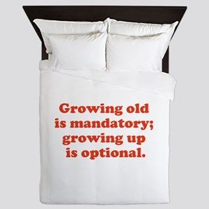 Growing old is mandatory... Queen Duvet