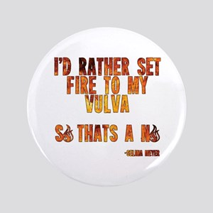 "VEEP: Fire Vulva 3.5"" Button"