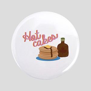 "Hot Cakes 3.5"" Button"