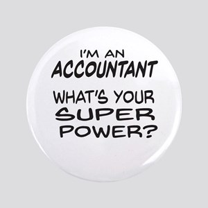 "Accountant Super Power 3.5"" Button"