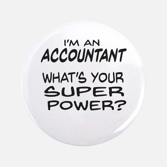 "Accountant Super Power 3.5"" Button"