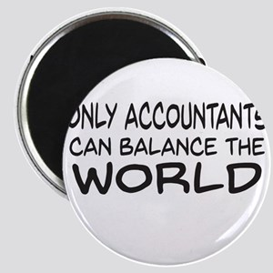Only Accountants can balance the world Magnets