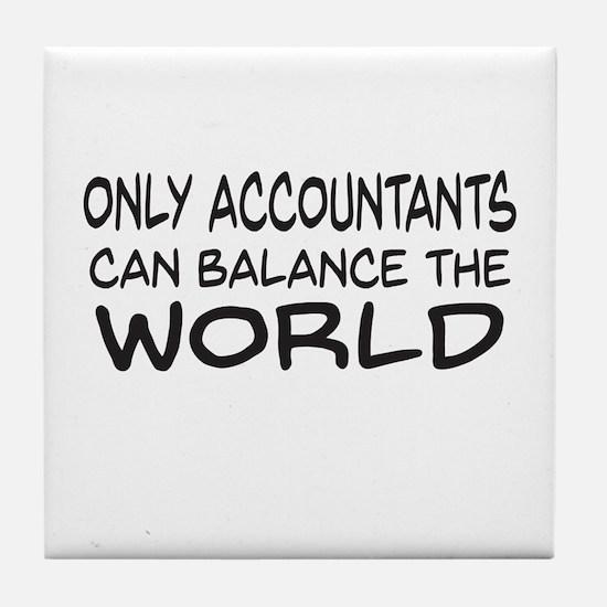 Only Accountants can balance the world Tile Coaste