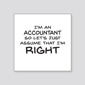 Im an accountant Assume Im Right Sticker