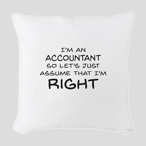Im an accountant Assume Im Right Woven Throw Pillo
