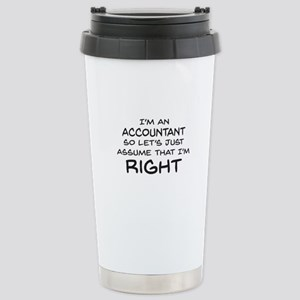 Im an accountant Assume Im Right Travel Mug