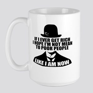 If I Get Rich Large Mug