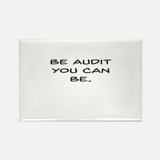 Be Audit You Can Be Magnets