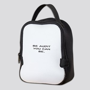 Be Audit You Can Be Neoprene Lunch Bag