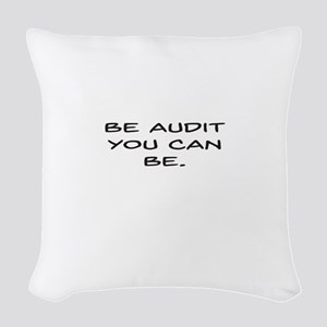 Be Audit You Can Be Woven Throw Pillow