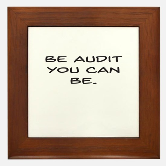 Be Audit You Can Be Framed Tile