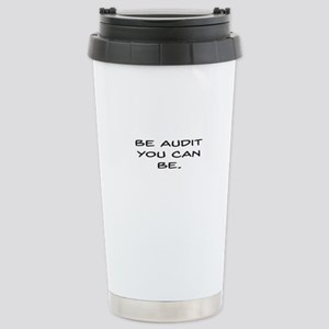 Be Audit You Can Be Travel Mug