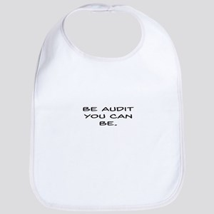 Be Audit You Can Be Bib