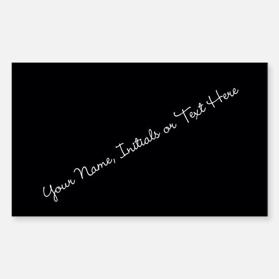 Your Name, Initials or Text Here Decal
