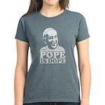 The Pope Is Dope - Women's Dark T-Shirt