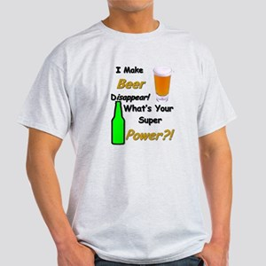 I Make Beer Disappear.. T-Shirt