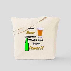 I Make Beer Disappear.. Tote Bag