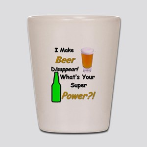 I Make Beer Disappear.. Shot Glass
