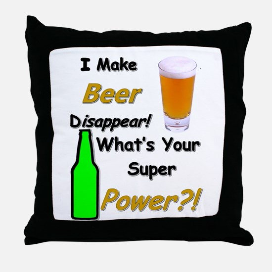 I Make Beer Disappear.. Throw Pillow