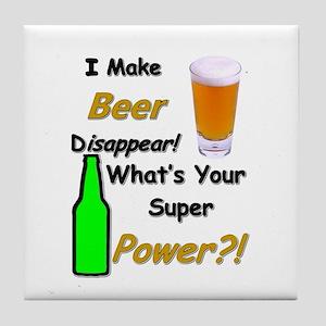 I Make Beer Disappear.. Tile Coaster