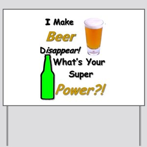 I Make Beer Disappear.. Yard Sign