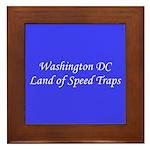 Washington DC Land of Speed Traps Framed Tile