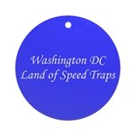 Washington DC Land of Speed Traps Ornament (Round)