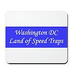 Washington DC Land of Speed Traps Mousepad