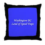 Washington DC Land of Speed Traps Throw Pillow