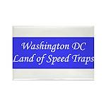Washington DC Land of Speed Traps Rectangle Magnet