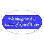 Washington DC Land of Speed Traps Sticker (Oval)