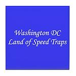 Washington DC Land of Speed Traps Tile Coaster