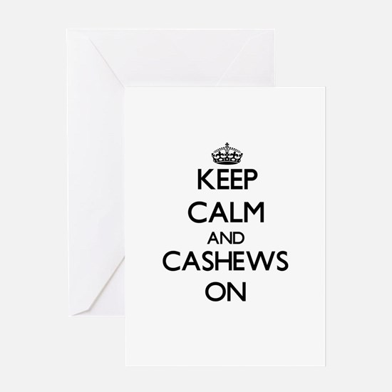 Keep calm and Cashews ON Greeting Cards