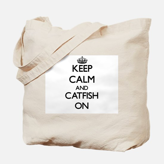 Keep calm and Catfish ON Tote Bag