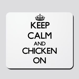 Keep calm and Chicken ON Mousepad