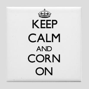 Keep calm and Corn ON Tile Coaster