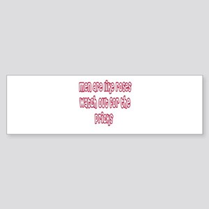Men Are Like Roses Bumper Sticker