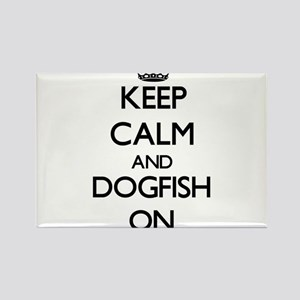 Keep calm and Dogfish ON Magnets