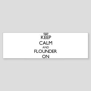 Keep calm and Flounder ON Bumper Sticker