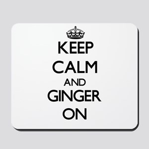 Keep calm and Ginger ON Mousepad