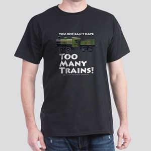 Too Many Trains (white type) Dark T-Shirt