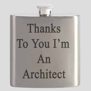 Thanks To You I'm An Architect  Flask