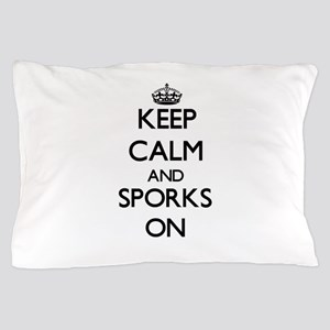 Keep calm and Sporks ON Pillow Case