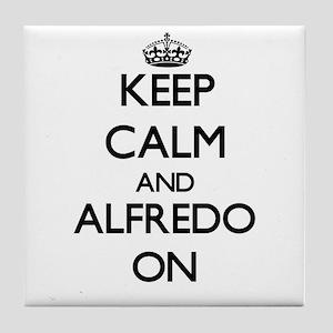 Keep Calm and Alfredo ON Tile Coaster