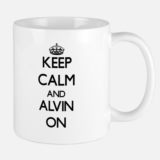Keep Calm and Alvin ON Mugs